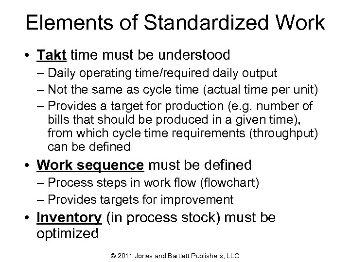 Elements of Standardized Work • Takt time must be understood – Daily operating time/required