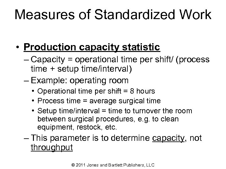 Measures of Standardized Work • Production capacity statistic – Capacity = operational time per