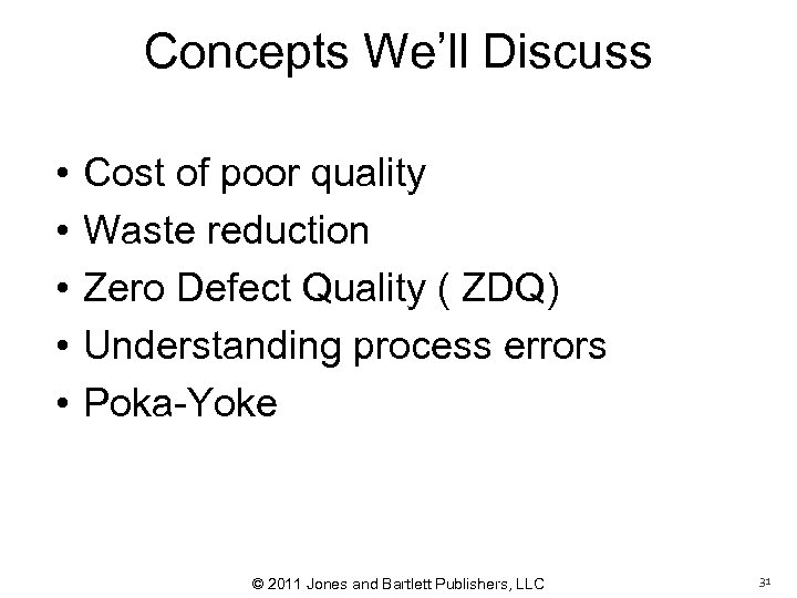 Concepts We'll Discuss • • • Cost of poor quality Waste reduction Zero Defect