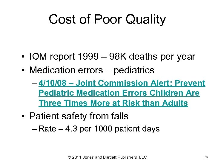 Cost of Poor Quality • IOM report 1999 – 98 K deaths per year