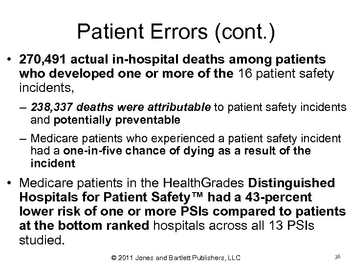 Patient Errors (cont. ) • 270, 491 actual in-hospital deaths among patients who developed