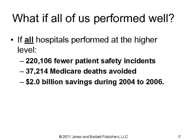 What if all of us performed well? • If all hospitals performed at the