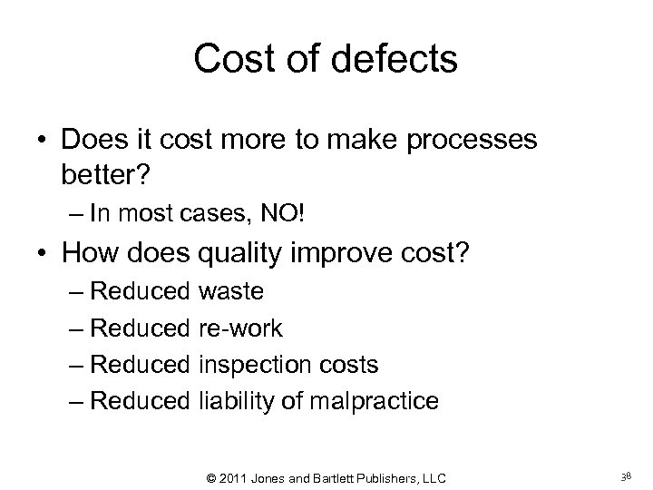 Cost of defects • Does it cost more to make processes better? – In