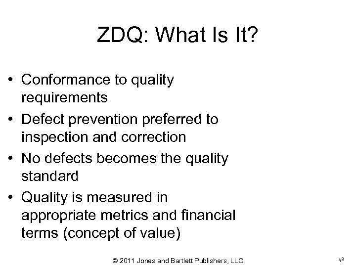 ZDQ: What Is It? • Conformance to quality requirements • Defect prevention preferred to