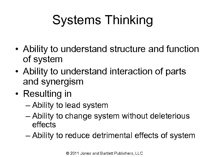 Systems Thinking • Ability to understand structure and function of system • Ability to