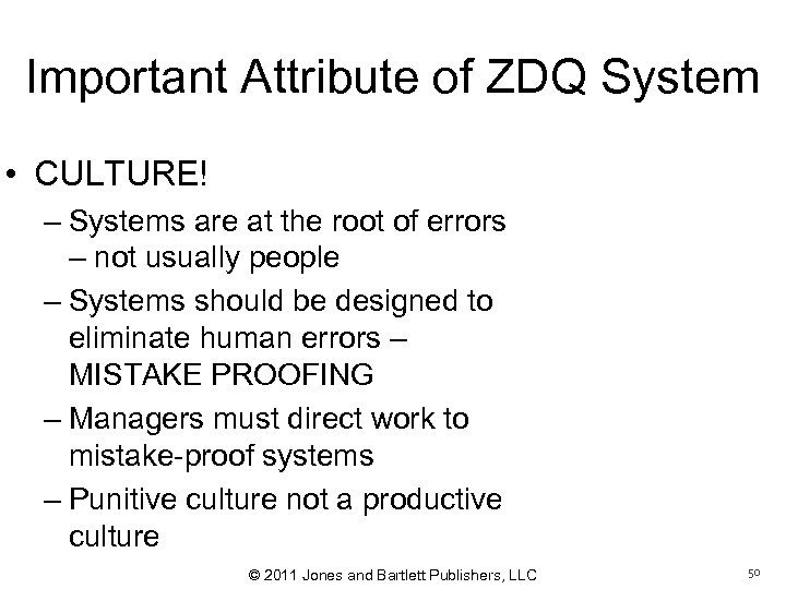 Important Attribute of ZDQ System • CULTURE! – Systems are at the root of