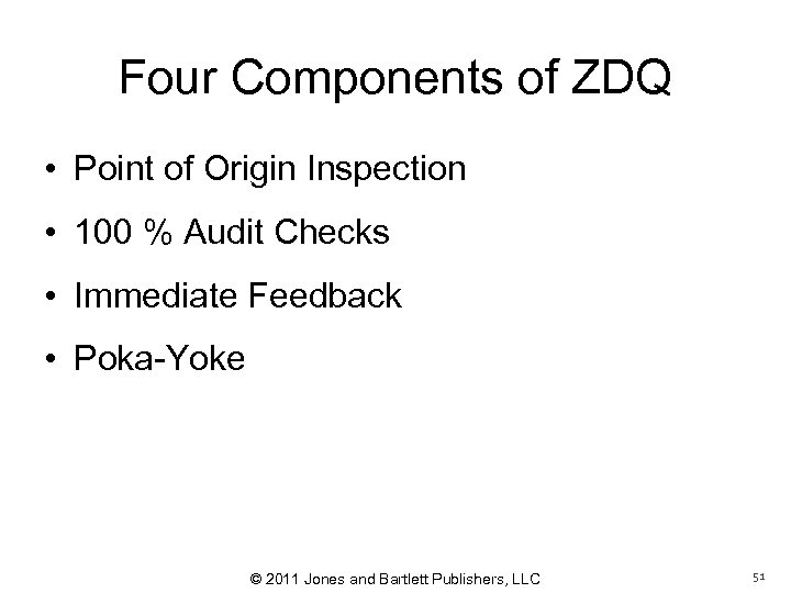 Four Components of ZDQ • Point of Origin Inspection • 100 % Audit Checks
