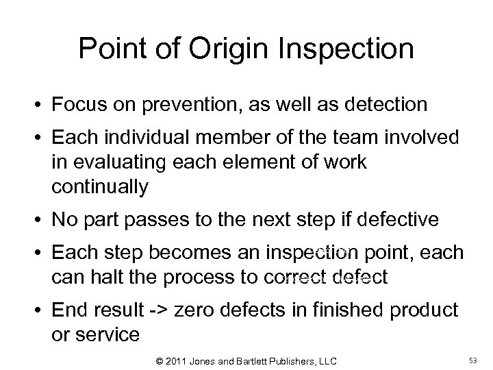 Point of Origin Inspection • Focus on prevention, as well as detection • Each