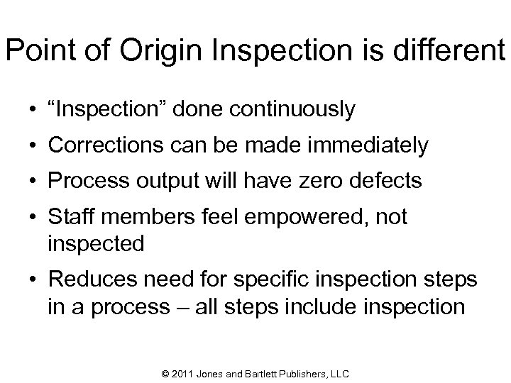 """Point of Origin Inspection is different • """"Inspection"""" done continuously • Corrections can be"""