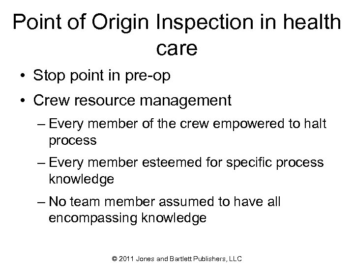 Point of Origin Inspection in health care • Stop point in pre-op • Crew