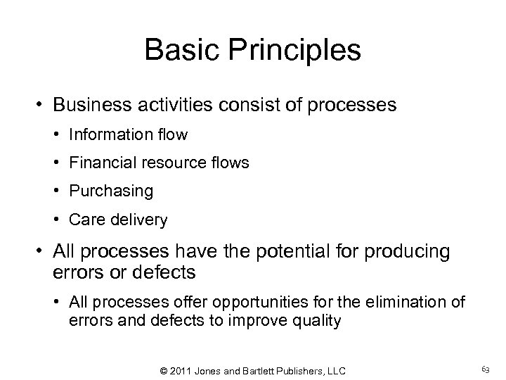 Basic Principles • Business activities consist of processes • Information flow • Financial resource