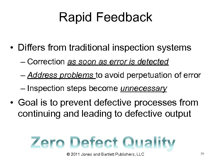 Rapid Feedback • Differs from traditional inspection systems – Correction as soon as error