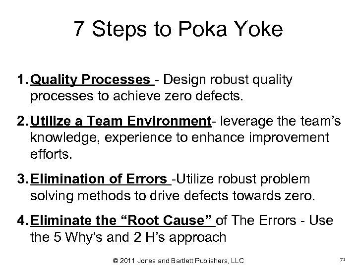 7 Steps to Poka Yoke 1. Quality Processes - Design robust quality processes to