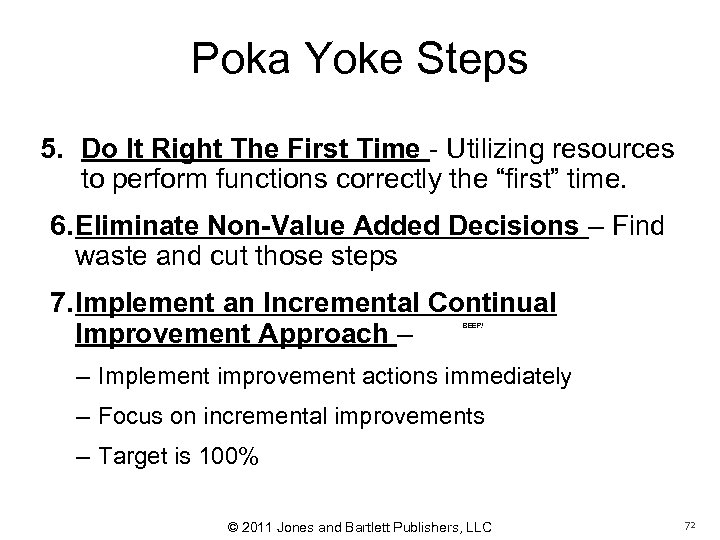 Poka Yoke Steps 5. Do It Right The First Time - Utilizing resources to
