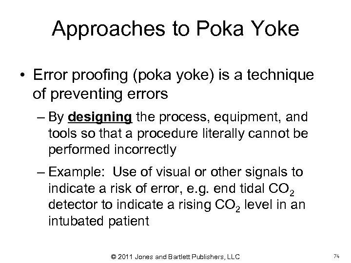 Approaches to Poka Yoke • Error proofing (poka yoke) is a technique of preventing