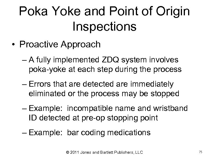 Poka Yoke and Point of Origin Inspections • Proactive Approach – A fully implemented