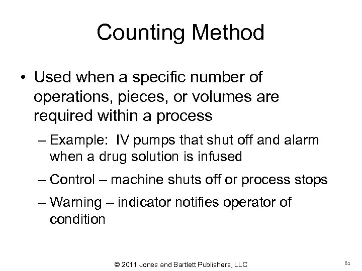 Counting Method • Used when a specific number of operations, pieces, or volumes are