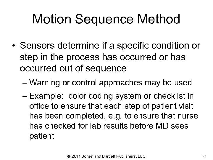 Motion Sequence Method • Sensors determine if a specific condition or step in the