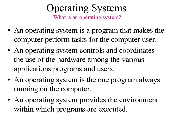 Operating Systems What is an operating system? • An operating system is a program
