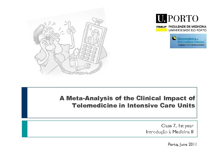 A Meta-Analysis of the Clinical Impact of Telemedicine in Intensive Care Units Class 7,