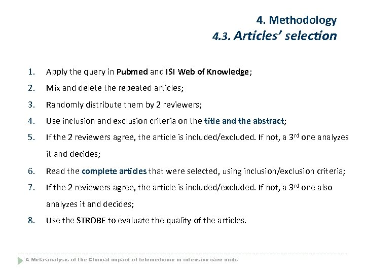 4. Methodology 4. 3. Articles' selection 1. Apply the query in Pubmed and ISI