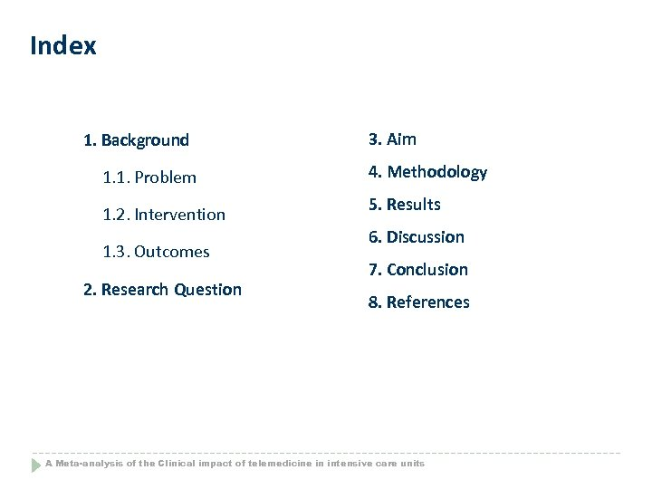 Index 1. Background 1. 1. Problem 1. 2. Intervention 1. 3. Outcomes 2. Research