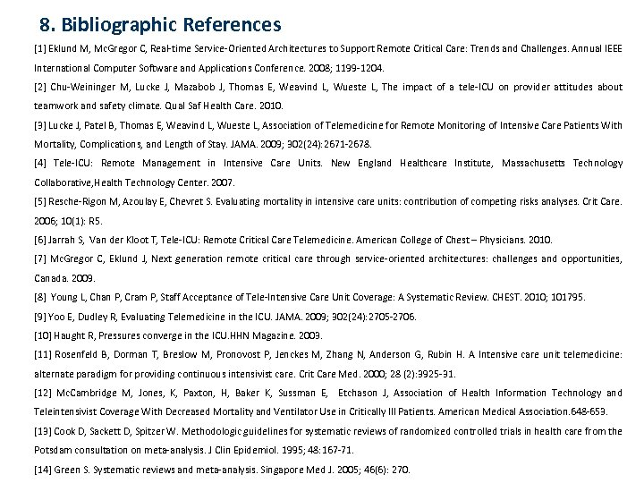 8. Bibliographic References [1] Eklund M, Mc. Gregor C, Real-time Service-Oriented Architectures to Support