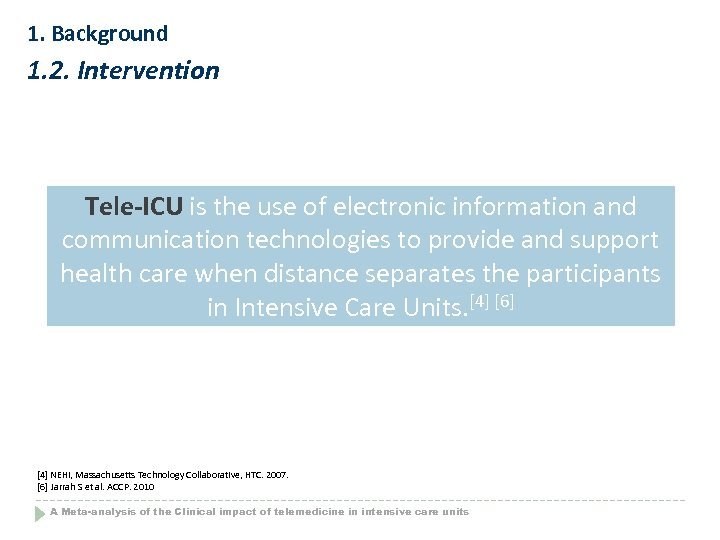1. Background 1. 2. Intervention Tele-ICU is the use of electronic information and communication