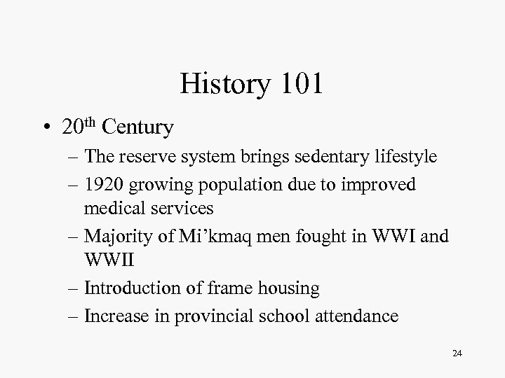 History 101 • 20 th Century – The reserve system brings sedentary lifestyle –