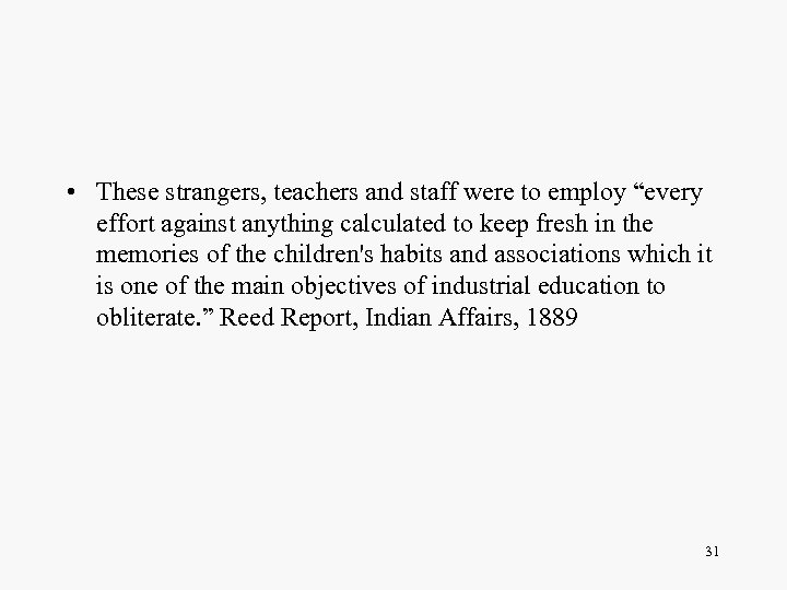 """• These strangers, teachers and staff were to employ """"every effort against anything"""