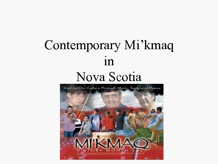 Contemporary Mi'kmaq in Nova Scotia