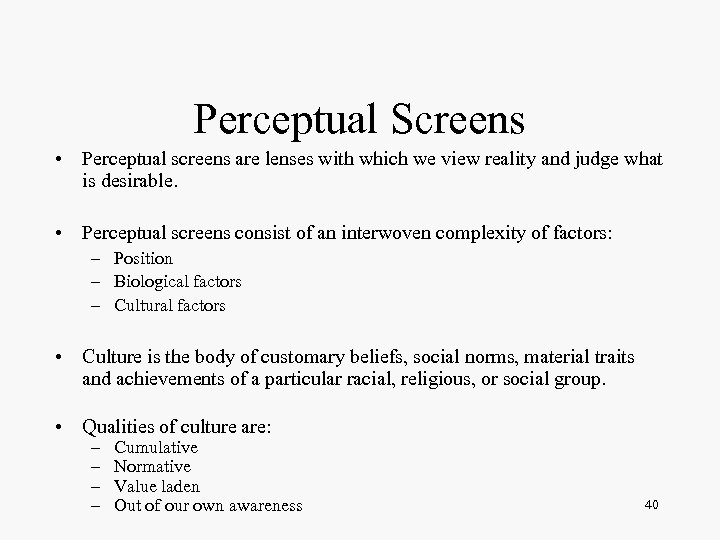 Perceptual Screens • Perceptual screens are lenses with which we view reality and judge