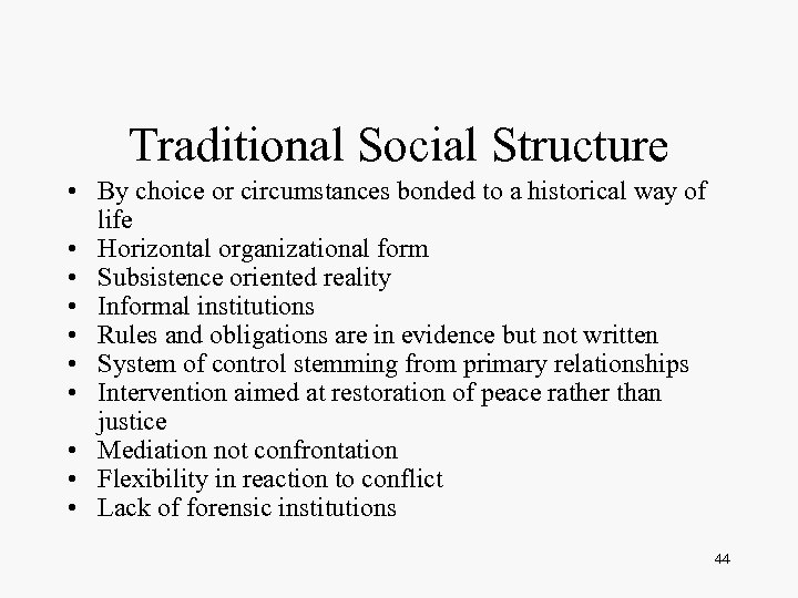 Traditional Social Structure • By choice or circumstances bonded to a historical way of