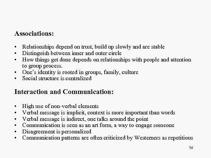 Associations: • Relationships depend on trust, build up slowly and are stable • Distinguish