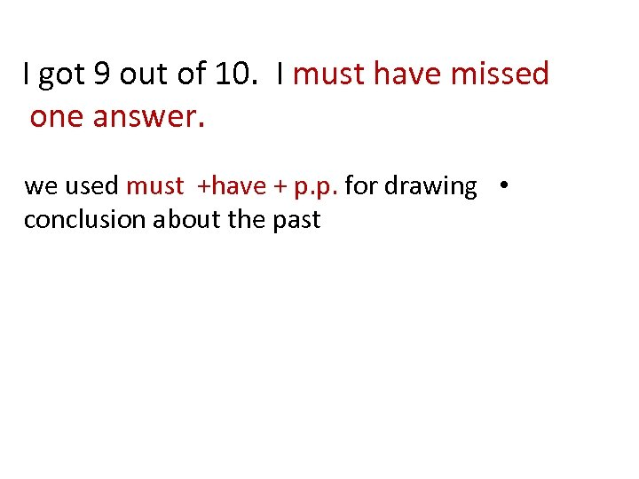 I got 9 out of 10. I must have missed one answer. we used