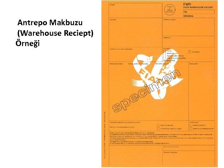 Antrepo Makbuzu (Warehouse Reciept) Örneği