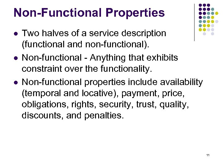 Non-Functional Properties l l l Two halves of a service description (functional and non-functional).