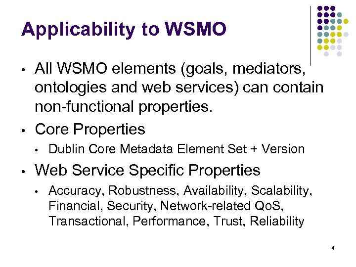 Applicability to WSMO • • All WSMO elements (goals, mediators, ontologies and web services)