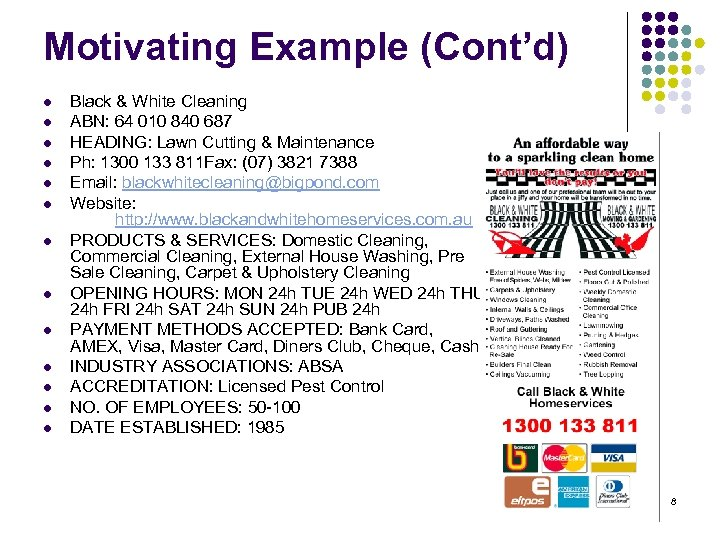 Motivating Example (Cont'd) l l l l Black & White Cleaning ABN: 64 010