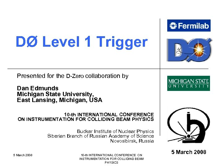 DØ Level 1 Trigger Presented for the D-Zero collaboration by Dan Edmunds Michigan State