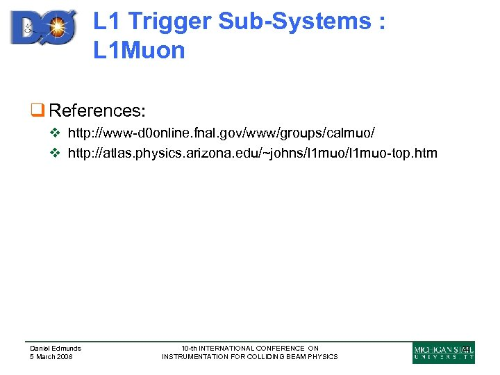 L 1 Trigger Sub-Systems : L 1 Muon q References: v http: //www-d 0