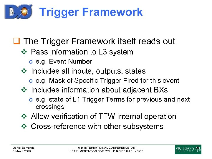 Trigger Framework q The Trigger Framework itself reads out v Pass information to L