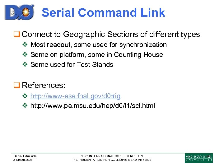 Serial Command Link q Connect to Geographic Sections of different types v Most readout,