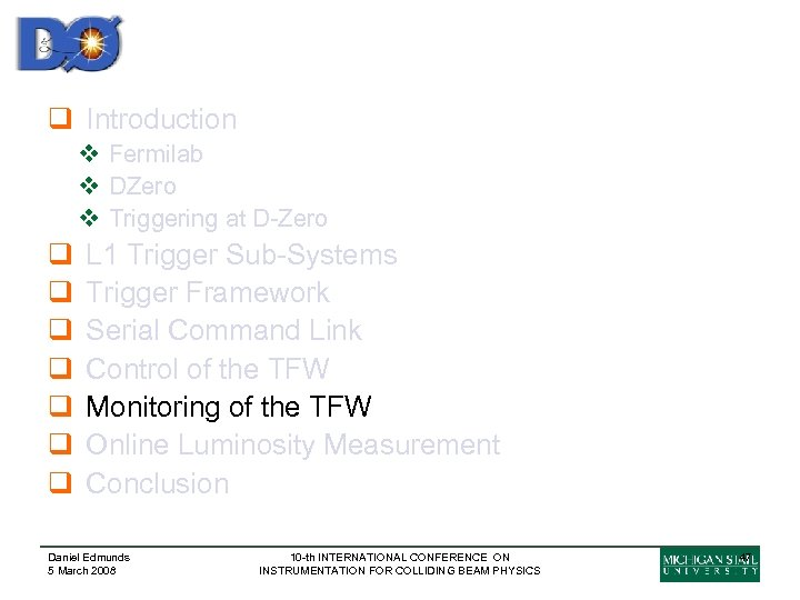 q Introduction v Fermilab v DZero v Triggering at D-Zero q q q q