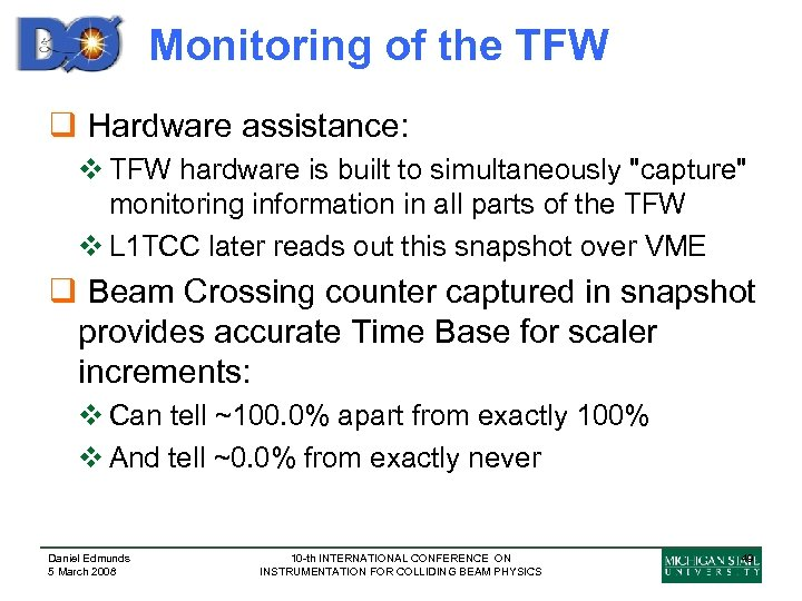 Monitoring of the TFW q Hardware assistance: v TFW hardware is built to simultaneously