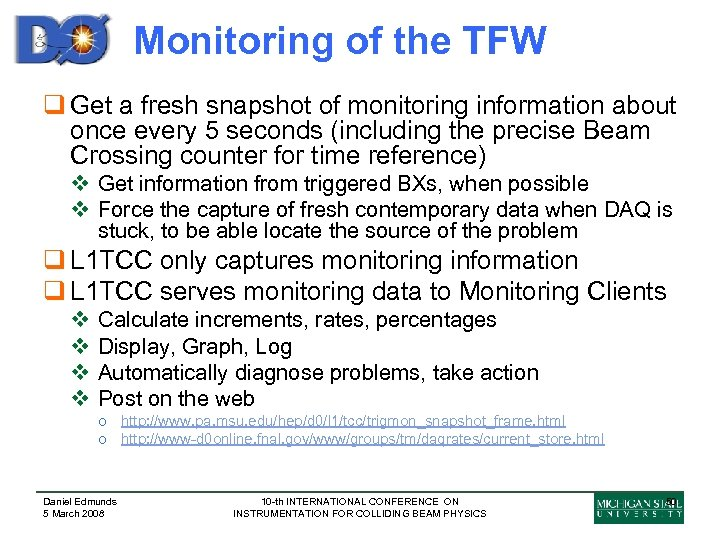 Monitoring of the TFW q Get a fresh snapshot of monitoring information about once