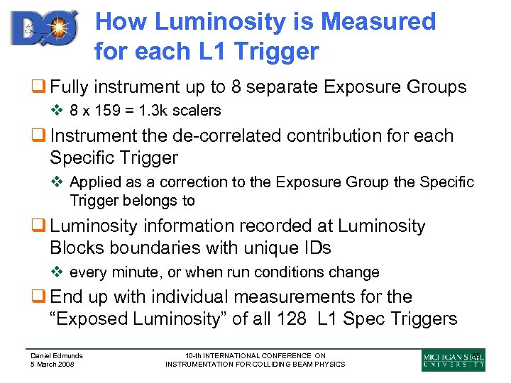 How Luminosity is Measured for each L 1 Trigger q Fully instrument up to