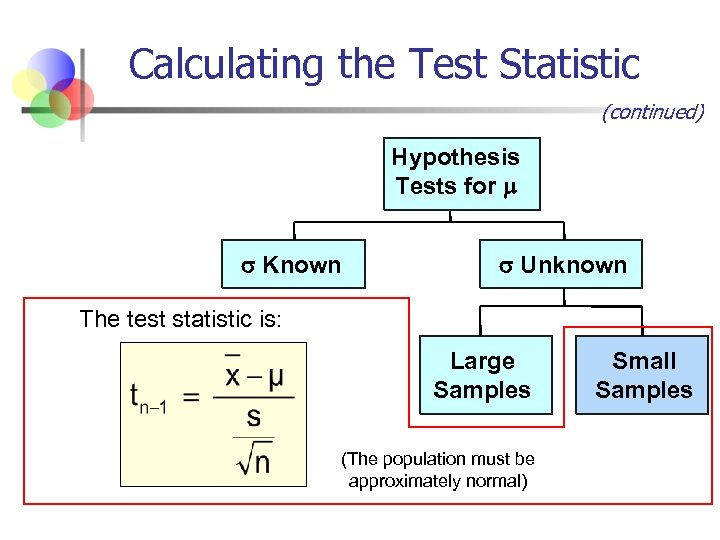 Calculating the Test Statistic (continued) Hypothesis Tests for Known Unknown The test statistic is: