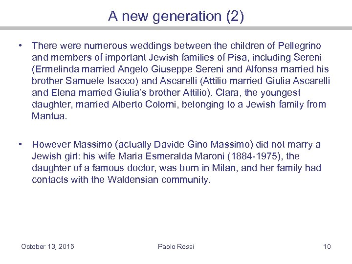 A new generation (2) • There were numerous weddings between the children of Pellegrino