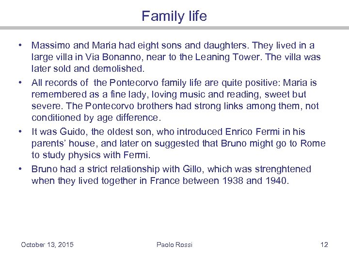 Family life • Massimo and Maria had eight sons and daughters. They lived in
